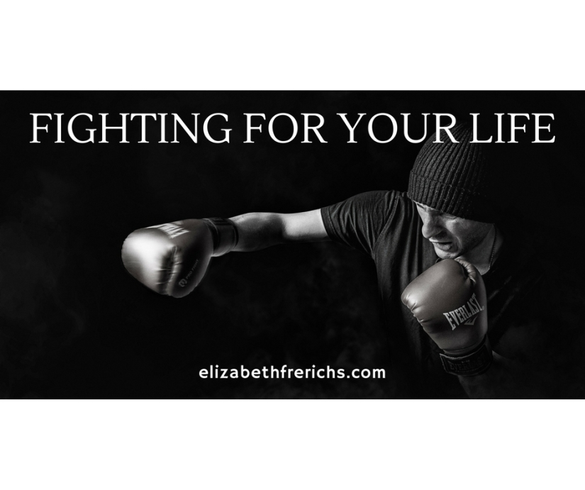 "Blog_ ""Fighting for your life"".jpg"