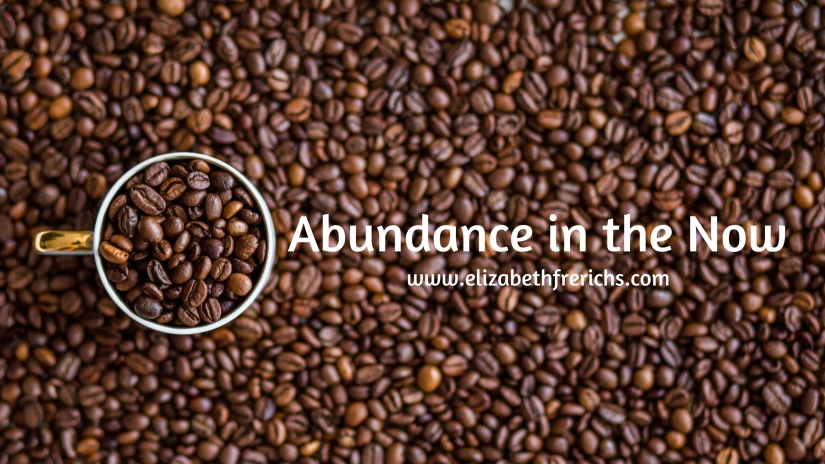 Blog_ Abundance in the Now