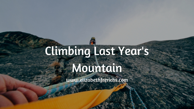 Blog_ Climbing Last Year's Mountain.jpg