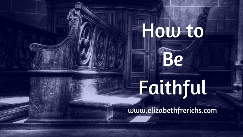Blog_ How to Be Faithful
